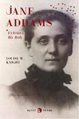 Jane Addams: Eylemci Bir Ruh