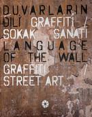 Duvarların Dili Graffiti ve Sokak Sanatı