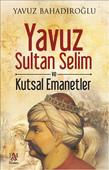 Yavuz Sultan Selim ve Kutsal Emanetler