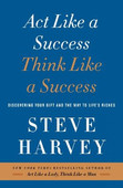 Act Like a Success, Think Like a Success: Discovering Your Gift