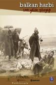 Balkan Harbi 100 Yıllık Gözyaşı