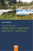 Turizmde Alternatif Ekolojik Turizm Doğa Turizmi Kırsal Turizm Yayla Turizmi