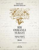 Bir Osmanlı Subayı - İstanbul'dan Çanakkale Savaşı'na Günlük 1914 - 1915