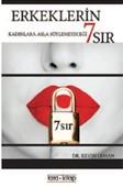 Erkeklerin Kadınlara Asla Söyleyemeyeceği 7 Sır