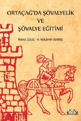 Ortaçağ'da Şövalyelik ve Şövalye Eğitimi