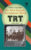 Bir Kitle İletişim Kurumunun Tarihi - TRT