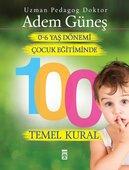 0-6 Yaş Çocuk Eğitiminde 100 Temel Kural