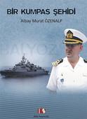 Bir Kumpas Şehidi - Albay Murat Özenalp