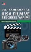 DSLR Kameralar ile Kısa Film ve Belgesel Yapımı