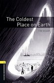 Oxford Bookworms Library: Stage 1: The Coldest Place on Earth(CD'li)