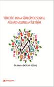 Tüketici Olma Sürecinde Sosyal Ağlarda Kurulan İletişim