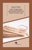 Eski Türklerde Yazı, Kağıt, Kitap ve Kağıt Damgaları