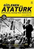 Gizlenen Atatürk - Kurtuluş Savaşının İdeolojisi