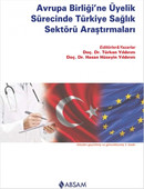 Avrupa Birliği'ne Üyelik Sürecinde Türkiye Sağlık Sektörü Araştırmaları