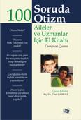100 Soruda Otizm Aileler ve Uzmanlar İçin El Kitabı