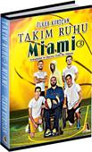Takım Ruhu - 3 Miami