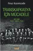 Transkafkasya İçin Mücadele 1917 - 1921