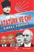 Atatürk ve CHP'nin Saklı Tarihi