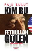 Kim Bu Fethullah Gülen