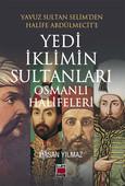 Yedi İklimin Sultanları Osmanlı Halifeleri