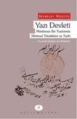 Yazı Devleti - Müslüman Bir Toplumda Metinsel Tahakküm ve Tarih