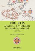 Piri Reis Anadolu Kıyılarının İlk Harita Şekilleri 1525-1526