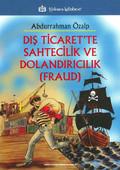 Dış Ticaret'te Sahtecilik ve Dolandırıcılık - Fraud