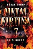 Metal Fırtına 7 - Ateş Kapanı