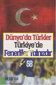 Dünya'da Türkler Türkiye'de Fenerliler Yalnızdır