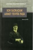 Son Sadrazam Ahmet Tevfik Paşa