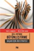 Özel Eğitimde Bütünleştirme Başarı İçin 450 Strateji