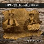 Kırmancki Kılame Dersim'i (Geleneksel Zazaca Yorumlar)