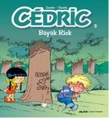 Cedric 3-Büyük Risk