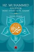 Hz. Muhammed, Halifelik, Dört Halife ve Hz. Hasan