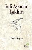 Sufi Aşkının Işıkları