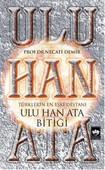 Ulu Han Ata Bitiği - Türklerin En Eski Destanı