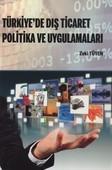 Türkiye'de Dış Ticaret Politika ve Uygulamaları