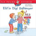 İlk Okuma Kitabım - Elif'in Dişi Sallanıyor
