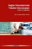 Sağlık Hizmetlerinde Tüketici Davranışları Kuram ve Uygulama