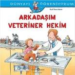 Dünyayı Öğreniyorum-Arkadaşım Veteriner Hekim