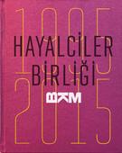 Hayalciler Birliği BKM 1995-2015