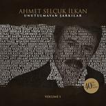 Ahmet Selçuk İlkan Unutulmayan Şarkılar Volume 1