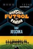 Vahşiler Futbol Takımı 9 - Joker Joschka