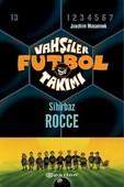 Vahşiler Futbol Takımı 12-Sihirbaz Rocce