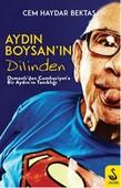 Aydın Boysan'ın Dilinden-Osmanlı'dan Cumhuriyet'e Bir Aydın Tanıklığı