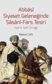 Abbasi Siyaset Geleneğinde Sasani-Fars Tesiri
