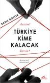 Türkiye Kime Kalacak