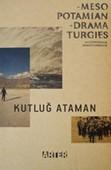 Kutluğ Ataman-Mezopotamya Dramaturjileri