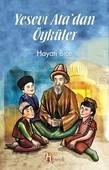 Yesevi Ata'dan Öyküler