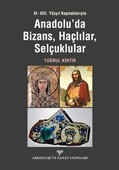Anadolu'da Bizans, Haçlılar, Selçuklular
